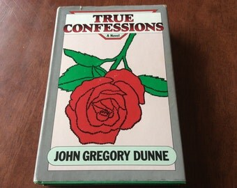 True Confessions A Novel by Dunne