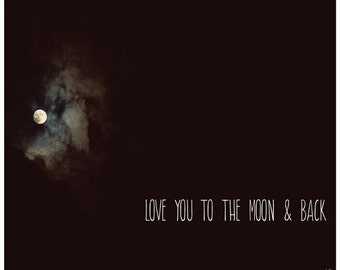 Moon photography, typography print, quoted text, 11x14 fine art print