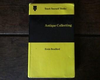 Vintage English book Teach Yourself Books Antique Collecting Ernle Bradfordbook 1972 / English Shop