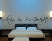 Always Kiss Me Goodnight Wall Decal- master bedroom living room hallway wedding gift engagement party favor love Bedroom Bathroom Decor