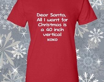 Volleyball Dear Santa All I want for Christmas - DARK shirt