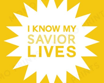 "I Know My Savior Lives - 8x10"" LDS Primary Theme 2015 DIGITAL PRINT"