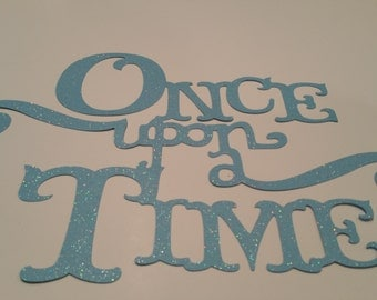 Once Upon A Time Die Cut  11 x 7 1/2