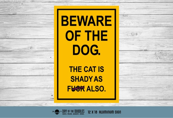 THE ORIGINAL Beware of the Dog the Cat is Shady funny metal sign