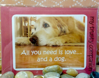All you need is love and a dog  Handmade Greeting Card