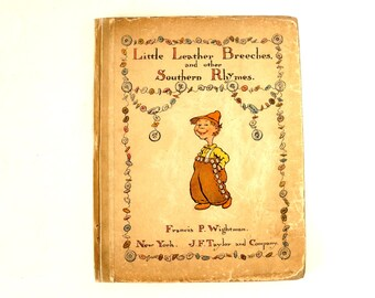 """Vintage / Antique """"Little Leather Breeches and Other Southern Rhymes"""" (c.1899) - Collectible Illustrated Book"""