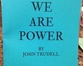 We Are Power John Trudell