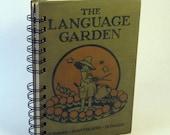 1927 THE LANGUAGE GARDEN Handmade Journal Vintage Upcycled Book Vintage Children's Reader