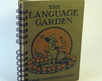 1927 THE LANGUAGE GARDEN Handmade Journal Vintage Upcycled Book Vintage Children's Reader