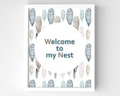 Digital download print - Art print - Quote - Printable art - Welcome to my nest