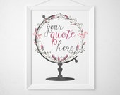 Custom Quote Print - world globe rose pink blush floral watercolor modern minimal travel quote wanderlust wedding gift personalized gift art