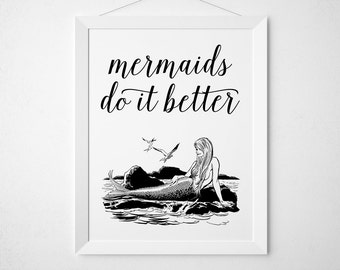 Mermaid Printable - poster decor - retro funny quote modern minimal black white ocean teen room decor girls wall art - Mermaids do it better