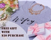 FREE GIFT with Purchase - Wifey Tee, Gift for Wifey, Gifts for Bride to be, Wifey Shirt, Bride Shirt, Bridal Shower Gift, Bachelorette Party