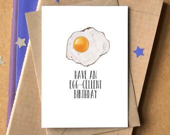Have An Egg-Cellent Birthday Card - funny birthday card - birthday card for dad - birthday card for brother - food art - egg card