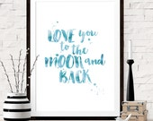 Love You to the Moon and Back, Art Print, Blue and White, Blue and White, Baby Boys Room, Nursery Decor, Boys Boy Baby Shower Decorations