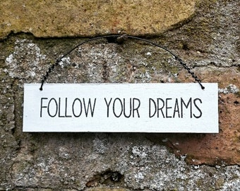 FOLLOW YOUR DREAMS Wooden Hanging Sign Inspirational Plaque Hand Painted