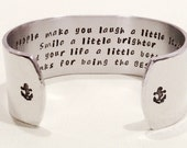 "Best Friend / Bride's Maid Gift - ""Some people make you laugh a little louder Smile a little brighter and your...""  1"" hidden message cuff"