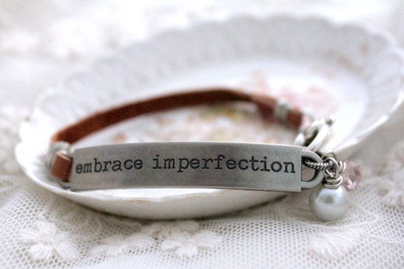 embrace imperfection leather bracelet inspirational by