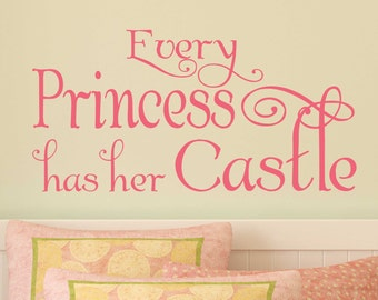 Every Princess has her Castle Removable Vinyl Decal, Princess Wall Sticker, Little Girl, Princess, Decor, Castle, Room, Sticker, Vinyl