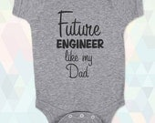 Future Engineer like my Dad - Mom - Uncle - Aunt - Grandpa - Baby One-piece, Infant, Toddler, Youth T-Shirts