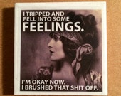"Feelings 2"" tile magnet - funny saying"