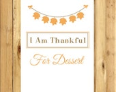 Reserved Listing For Lily Thanksgiving Quote Art - I am Thankful For Dessert and Grace and Mercy