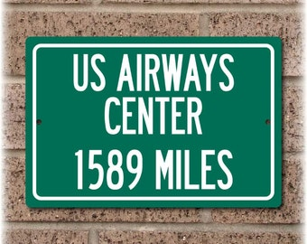 Personalized Highway Distance Sign To: US Airways Center, Home of the Phoenix Suns