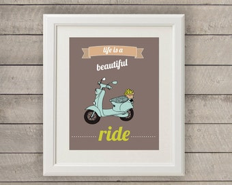 Life is a Beautiful Ride Vespa Scooter Art Print Retro Bike Printable Wall Decor Print Typography Poster Instant Download 8x10 Pastel Beige