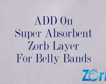 ZORB Add On, Add Zorb to any of my Dog Diaper Belly Bands