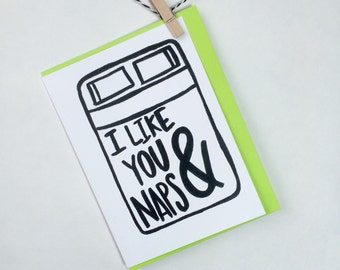You and naps. I love you and naps. card for him. card for her. card for husband. card for wife.Love Card. Anniversary Card. Funny Love Card.
