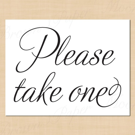 Zany image pertaining to free printable please take one sign