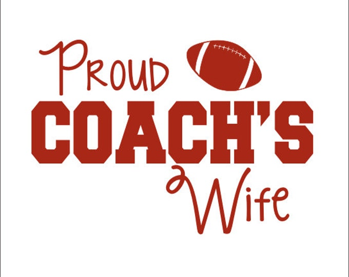 Proud Football Coach's Wife Car Decal Coach's Wife Decal Football Decal Football Coach Wife Decal Car Window Decal Vinyl Car Decal Custom
