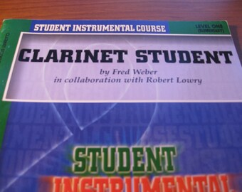 Clarinet Student Level One by Fred Weber and Robert Lowry.