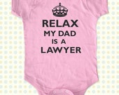Relax My Dad - Mom - Aunt - Uncle - Grandpa - Is A Lawyer Baby One Piece Bodysuit, infant, Toddler, Youth Shirt