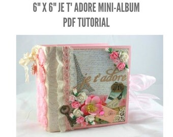 "6""x6"" JE T' ADORE Scrapbook Mini-Album PDF Tutorial"