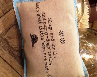 Boy Nursery Pillow  9 x 12 slugs and snails quote, personalization