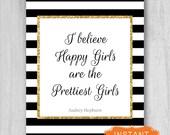 Digital Download Audrey Hepburn Quote,I Believe Happy Girls are the Prettiest Girls, Poster Printable Print Gold Digital File 8x10 11x14