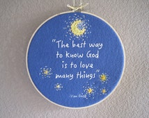 Van Gogh Quote - Hoop Art - Starry Night - Wall Art - The Best Way to Know God is to Love Many Things