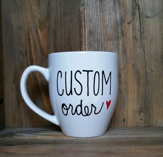 custom mug custom coffee mug personalized coffee mug. Black Bedroom Furniture Sets. Home Design Ideas