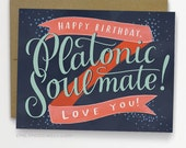 Platonic Soulmate Birthday Card, BFF Birthday Card, Best Friend Birthday Card / No. 233-C