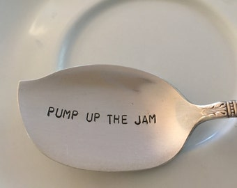 Pump Up The Jam ,   recycled  vintage silverware hand stamped  jelly spoon