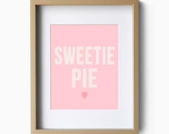 Art Quote, Typographic Print, Art Print, Sweetie Pie Poster, Baby Girl Room