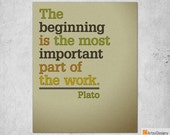 Inspirational Quote Print - The beginning is the most important part of the work - Plato - Contemporary art quote - Art Posters