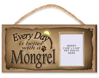 "Every Day is Better With a Mongrel 10"" x 5"" Wooden Sign Featuring Clear Photo Pocket for your Dogs Photo"