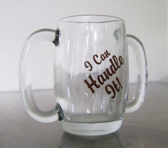 funny beer mug i can handle it vintage glass. Black Bedroom Furniture Sets. Home Design Ideas