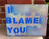 Stencil word art. I blame you. Blame shifting, abstract, outsider, lowbrow, insert adjective art!