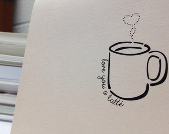 Love you a latte greeting card for caffeine lovers in love