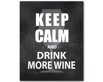 Keep calm and drink more wine Kitchen Wall Art - Typography  Inspirational Print - happy hour wall decor - room decor - gift for wine lover