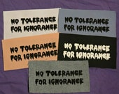 No Tolerance For Ignorance Patches