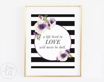 Life Lived in Love Floral Print - 8 x 10 - INSTANT DOWNLOAD
